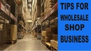 TIPS FOR WHOLESALE SHOP BUSINESS/BEST SELLING PLACE/Business Ideas BusinessIdeas