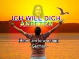 ICH WILL DICH ANBETEN (Here I am to Worship - German)