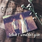 Gotthard альбом What I Wouldn't Give (Acoustic Version)