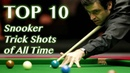 Top 10 Amazing Snooker Trick shots of All Time