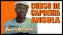 Curso de Capoeira Angola MESTRE JOÃO GRANDE DVD completo
