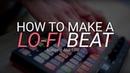 How To Make LoFi Hip Hop - FL Studio Akai Fire