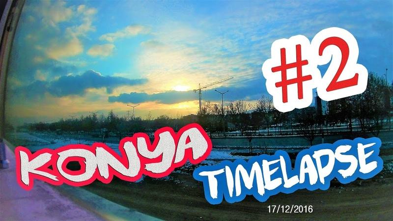 Konya Time Lapse 2
