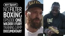 No Filter Boxing Episode One | Deontay Wilder, Tyson Fury, Joe Rogan, training camps, interviews