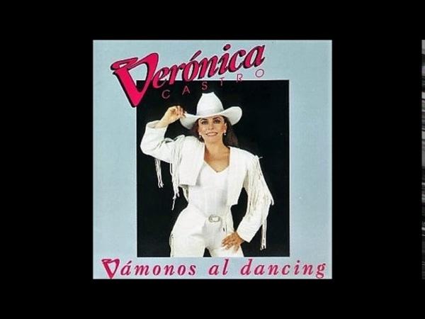 VERONICA CASTRO - VAMONOS AL DANCING (1993) - Album Completo