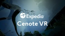 Expedia Labs presents : Cenote VR Experience