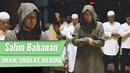 Imam Sholat Merdu | Surat Al Fatiha Surat Ad Dhuha - Al Kafirun - Al Kautsar | Salim Bahanan