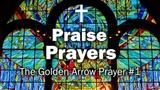 Praise Prayers - The Golden Arrow Prayer #1