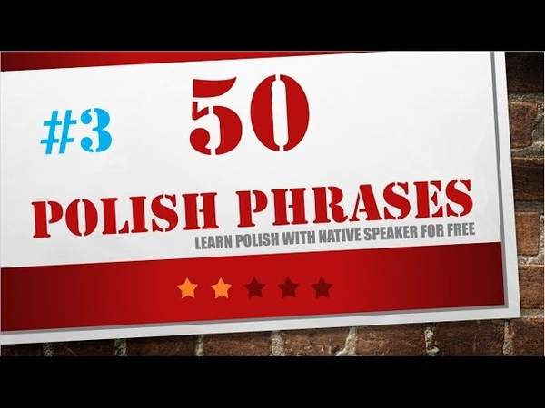 Learn Polish in 15 minutes - 50 useful Polish phrases for beginners- 3