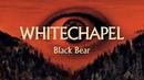 Whitechapel Black Bear (OFFICIAL)