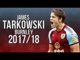 James Tarkowski - Burnley's Rock - Strength, Tackles and Defending Skills 201718