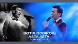Botir Qodirov - Ey do`stim Ботир Кодиров - Эй дустим (concert 2015)