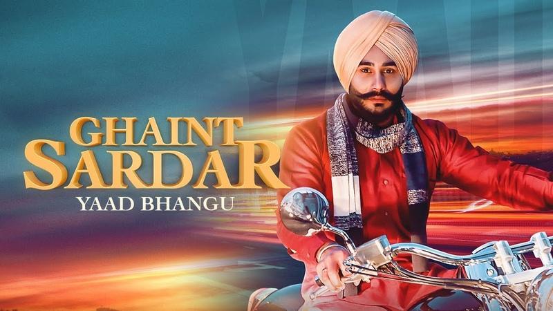GHAINT SARDAR - Yaad Bhangu (OFFICIAL VIDEO) | New Punjabi Song 2019