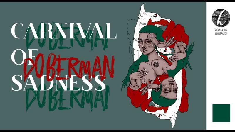 CARNIVAL OF SADNESS DOBERMAN