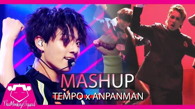 EXO BTS - TEMPO x ANPANMAN [MASHUP] 🎵mv 엑소 x 방탄소년단 collaboration remix