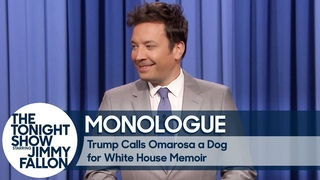 Trump Calls Omarosa a Dog for Tell-All White House Memoir - Monologue