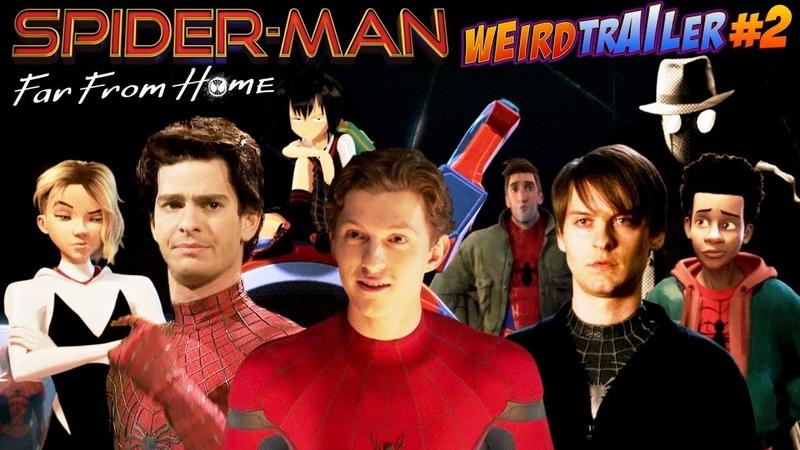 SPIDER-MAN FAR FROM HOME Weird Trailer 2 | SECOND NEW PARODY of SPIDER-MAN FFH by Aldo Jones