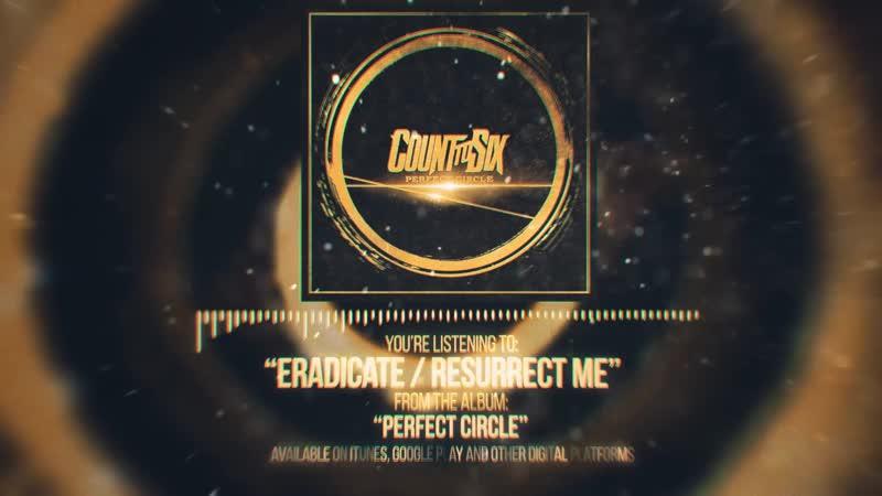 Count To Six - EradicateResurrect Me