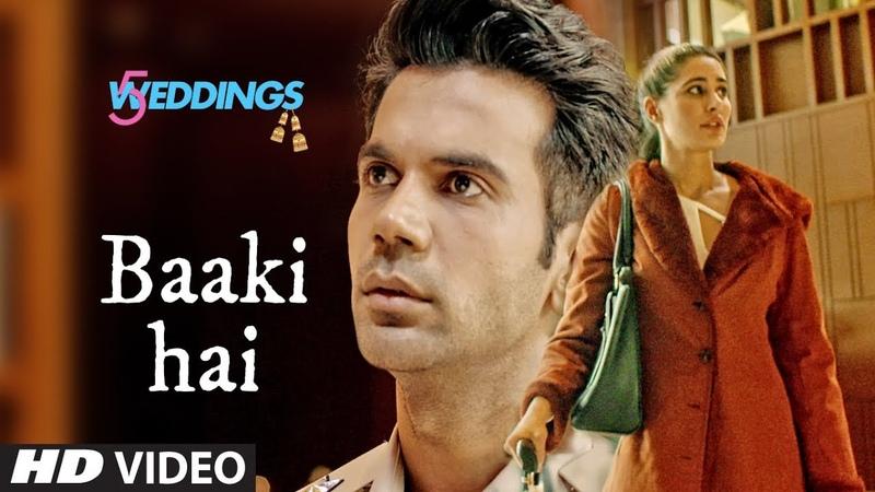 Baaki Hai Video | 5 Weddings | Raj Kummar Rao, Nargis Fakhri | Sonu NIgam | Shreya Ghoshal