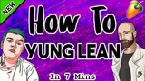 From Scratch: A Yung Lean Song in 7 Minutes | Yung Lean FL Studio Tutorial 2018 How to Be a Sad Boy