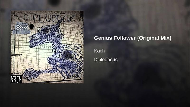 Kach – Genius Follower (Original Mix)