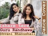 Ishare Tere song || Guru Randhawa ,Dhvani Bhanushali || Dance Cover