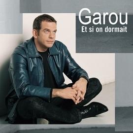 Garou альбом Et Si On Dormait