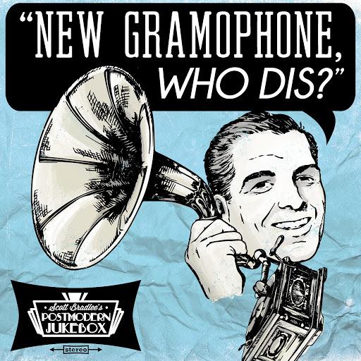 Scott BradLee's Postmodern Jukebox альбом New Gramophone, Who Dis?