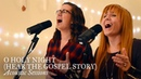 O Holy Night (Hear the Gospel Story) [Acoustic Sessions]