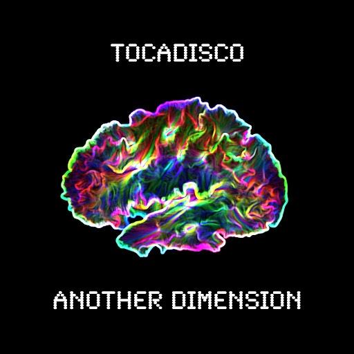 Tocadisco альбом Another Dimension