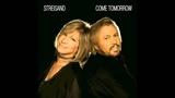 Barbra Streisand &amp Barry Gibb - Come Tomorrow