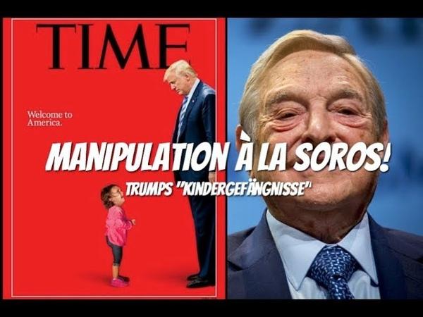 Manipulation à la Soros Trumps Kindergefängnisse