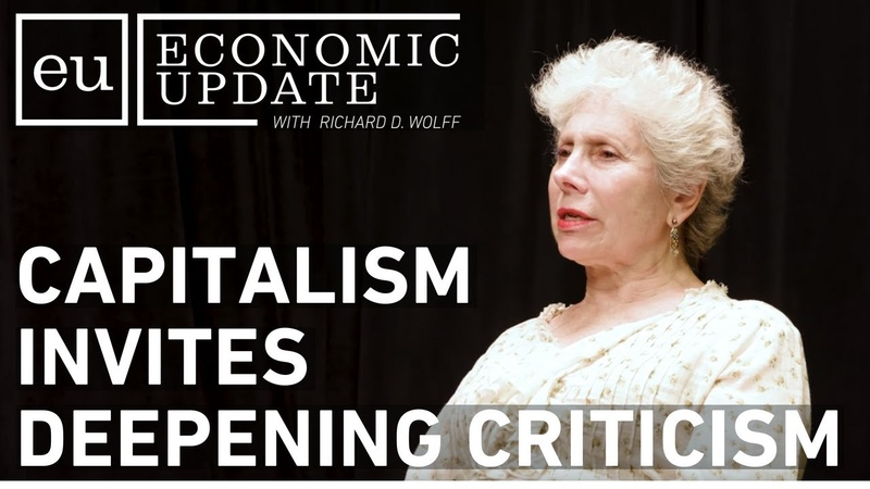 Economic Update Capitalism Invites Deepening Criticism