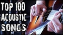 Top 100 Acoustic Songs - Suggested by YOU! 1