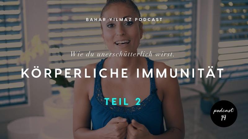 Körperliche Immunität - Wie du unerschütterlich wirst