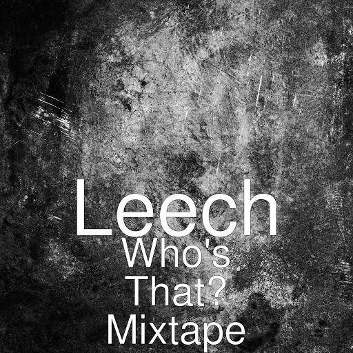 Leech альбом Who's That? Mixtape