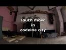 Codeine city...