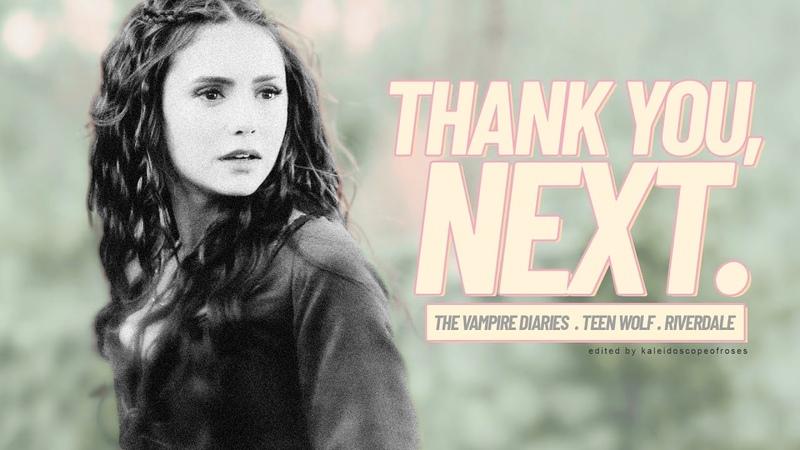 THANK YOU, NEXT. *・゚✧ [TVDTWRiverdale]