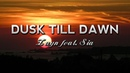 Zayn Malik - Dusk Till Dawn (feat. Sia) Lyrics
