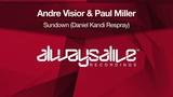 Andre Visior &amp Paul Miller - Sundown (Daniel Kandi Respray) Available 03.05.2019