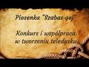Piosenka Szabas goj - konkurs i współpraca w tworzeniu teledysku