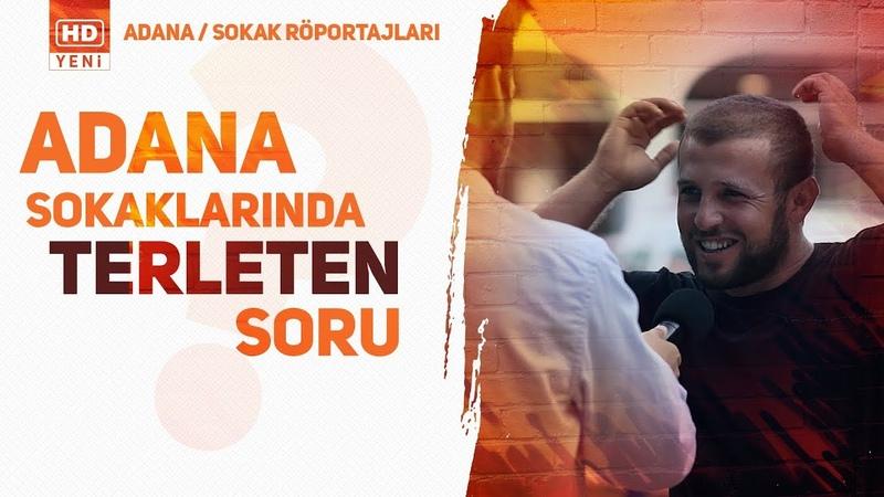 Adana Sokaklarında Terleten Soru - (Sokak Röportajları)