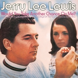 Jerry Lee Lewis альбом Would You Take Another Chance On Me?