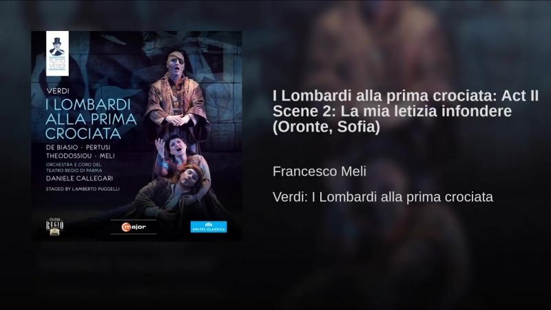 1.I Lombardi alla prima crociata_ Act II Scene 2_ La mia letizia infondere (Oronte