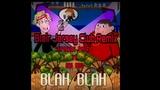 BLAH BLAH (BLEIR JERSEY CLUB REMIX) SUPREME PATTY FT BIG WIN
