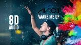 Avicii - Wake Me Up 8D Audio Use Headphones