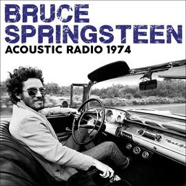 Bruce Springsteen альбом Acoustic Radio 1974 (Live)