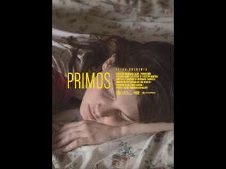 Кузены _ cousins _ primos (2016) аргентина