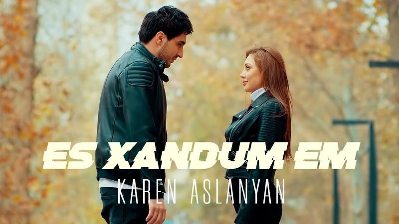 Karen Aslanyan - Es xandum em / Official music video 2019/ 4K