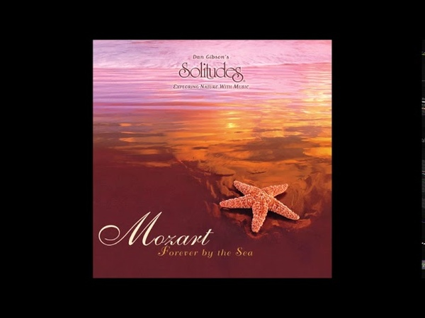 Mozart: Forever by the Sea - Dan Gibson Michael Maxwell